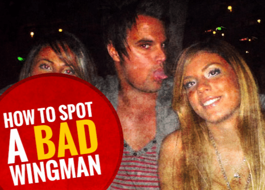 how to spot a bad wingman